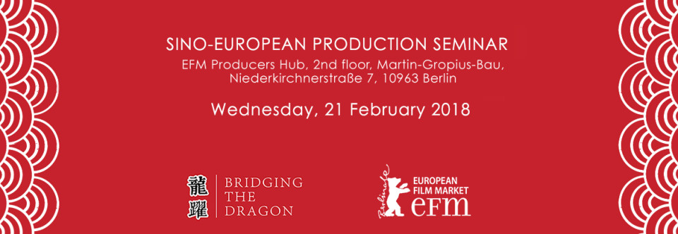 BRIDGING THE DRAGON – 4 SINO-EUROPEAN PRODUCTION SEMINAR